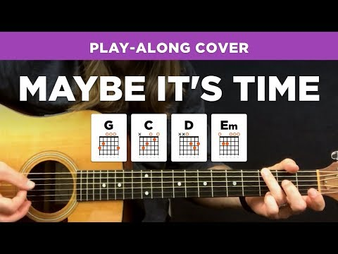 """Maybe It's Time"" • Play-along cover w/ chords & lyrics (Bradley Cooper / Jason Isbell)"