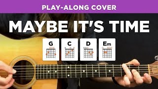 """Maybe It's Time"" • Play-along cover w/ chords & lyrics (Bradley Cooper / Jason Isbell) Video"