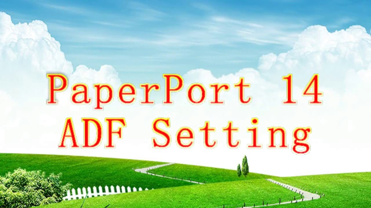 PaperPort 14 ADF Scanner Setting by Technical Deoji