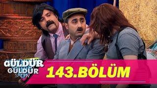 Güldür Güldür Show 143.Bölüm (Tek Parça Full HD)