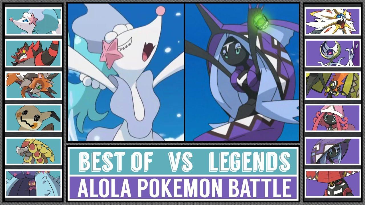Alola Pokémon Battle | BEST OF ALOLA vs ALOLA LEGENDS
