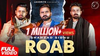 ROAB (Official Video) - Shahzad Sidhu   Latest Punjabi Song   Waqar Bhinder   Zaib Muneer   Lahoriye