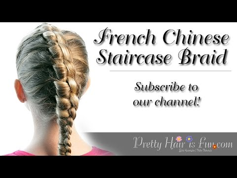 How To Do a French Chinese Staircase Braid