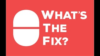 What's The Fix? Episode 3