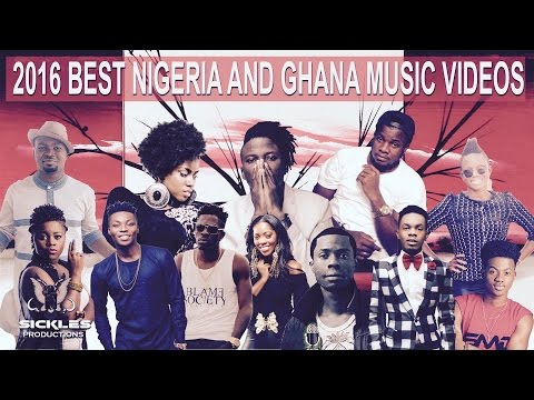 2016 BEST GHANA NIGERIA MUSIC VIDEOS