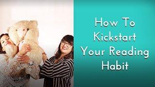 How To Kickstart Your Reading Habit