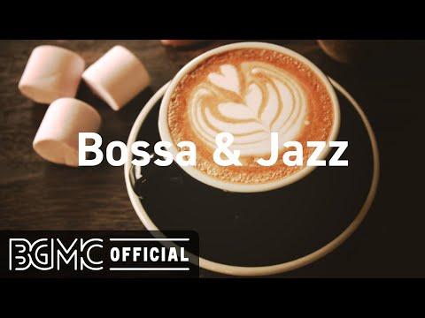 Bossa & Jazz: Happy Mood Jazz & Bossa Nova Cafe Music for Good Mood