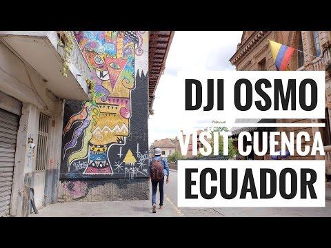 Visit Cuenca | Ecuador (Dji Osmo)