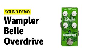 Wampler Belle Overdrive - Sound Demo (no talking)