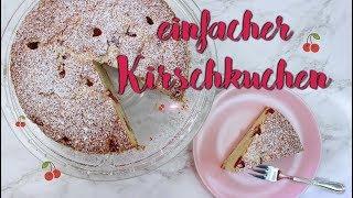 SCHNELLER KIRSCHKUCHEN | [mit Sauerkirschen] | einfache Kuchen backen [Kuchenrezepte selber machen]