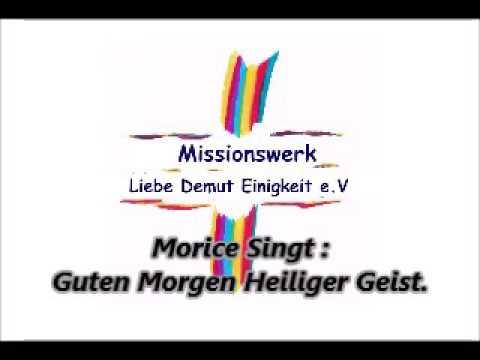 Morice Singt  Guten Morgen Heiliger Geist
