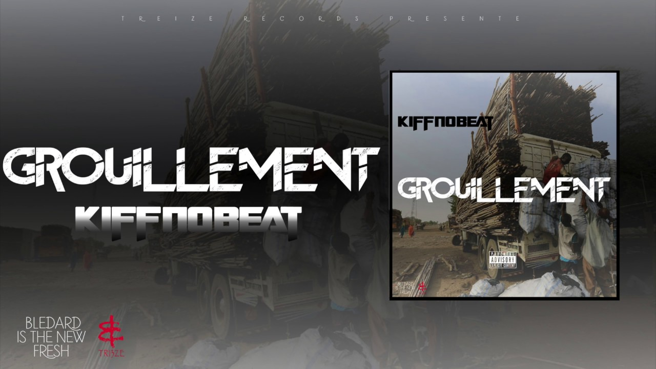 kiff no beat grouillement audio