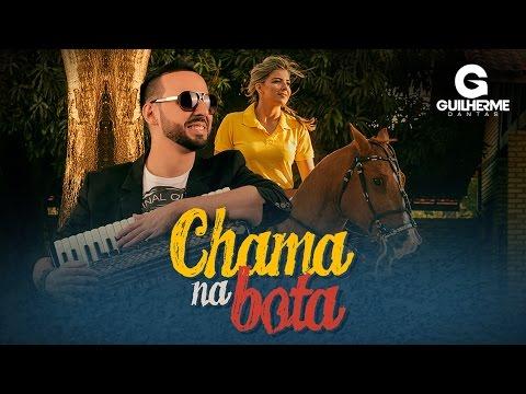 Guilherme Dantas - Chama na bota (Clip Oficial)