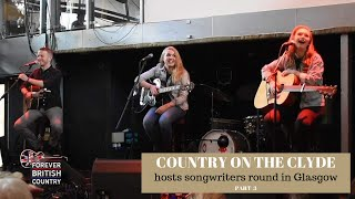 Country On The Clyde - Sunday Songwriters Round Part 3