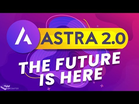 Astra 2.0 – Fast Is More Than Just Website Speed,  Make WordPress Websites Faster Than Ever!