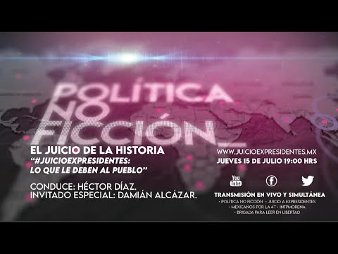 Damián Alcázar #PolíticaNoFicción #ElJuicioDeLaHistoria con Héctor Díaz