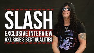 Slash on Axl Rose's Best Qualities