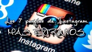 Los 7 perfiles de Instagram más extraños del mundo