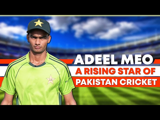 Meet Adeel Meo - A Rising Star Of Pakistan Cricket