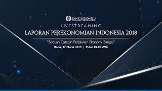 Live Streaming Peluncuran Laporan Perekonomian Indonesia 2018 Youtube