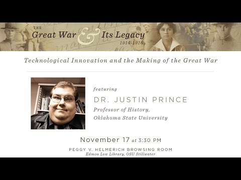 """The Great War and Its Legacy: """"Technological Innovations and the Making of the Great War"""""""