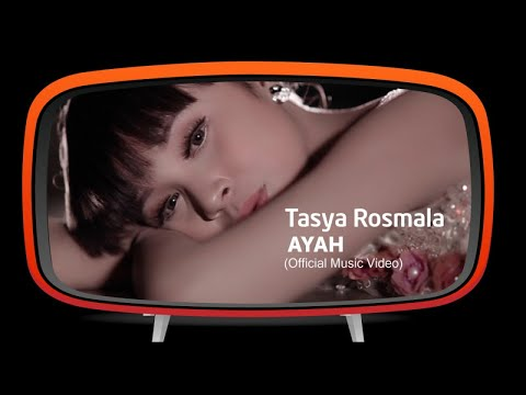 tasya-rosmala---ayah-(official-music-video)