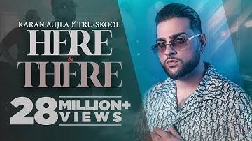 KARAN AUJLA : Here & There | Tru-Skool | BTFU | New Punjabi Song 2021 | Latest Punjabi Songs 2021