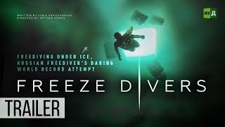 Freeze Divers. Freediving under ice, Russian freediver's daring world record attempt (Trailer)