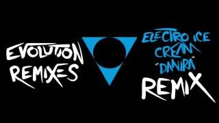 Electro Ice Cream - Evolution (Electro Ice Cream's Danira Remix) Thumbnail