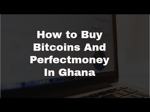 how to buy perfectmoney and bitcoins in ghana