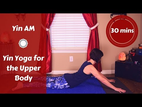 Yin AM:  Yin Yoga for the Chest, Shoulders & Upper Back {30 mins}   Upper Body Tension Relief