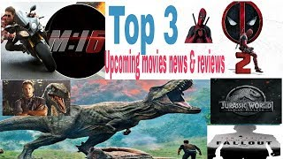 2018 TOP 3 | Upcoming Hollywood Movies 2018 |  Release Dates and news, reviews