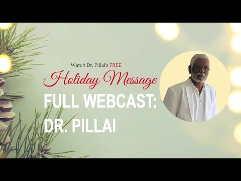 Dr. Pillai's Holiday Message: How To Improve Finances, Relationships & Health