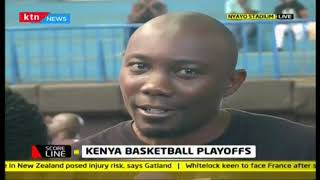 Kenya basketball playoffs: Teams psyched for finals
