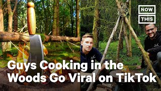 Viral TikTok: Guys Cook in the Woods | NowThis