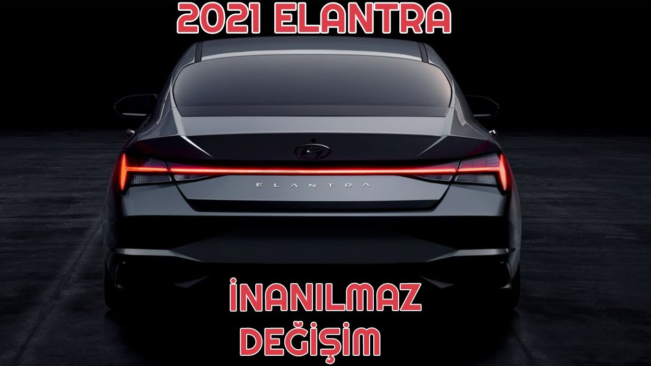 İNANILMAZ DEĞİŞİM / 2021 Model Yeni Hyundai Elantra Tüm ...