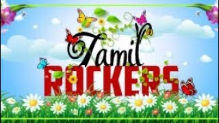 DOWNLOAD HD MOVIES IN TAMILROCKERS தமிழ் /#1 Tamilrockers Application