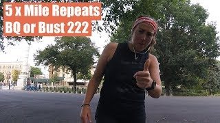 5 x Mile Repeats BQ or Bust 222
