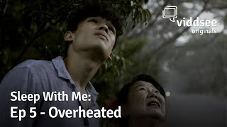 Sleep With Me | Ep 5: Overheated // Viddsee Originals