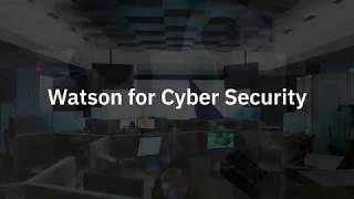 Watson for Cybersecurity