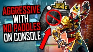 Play AGGRESSIVE Without PADDLES on Console (Fortnite Battle Royale)