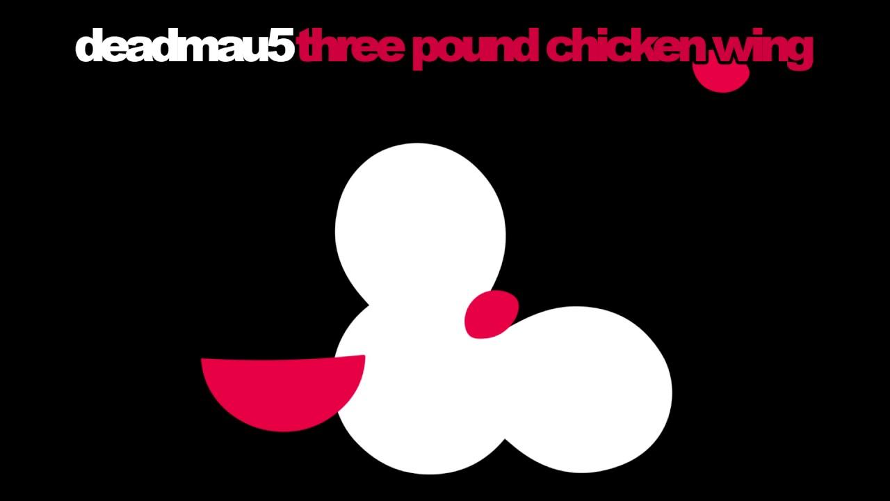 deadmau5 - Three Pound Chicken Wing