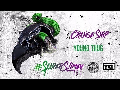Young Thug - Cruise Ship (Super Slimey)