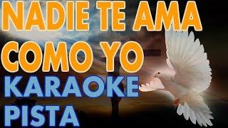 Nadie te ama como yo-karaoke pista