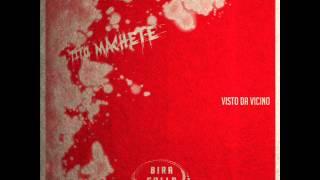 Tito Machete - 08 - Visto da vicino
