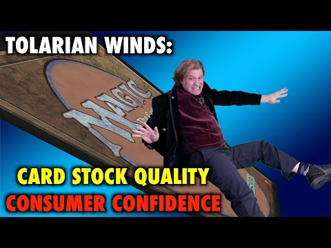 Tolarian Winds: Card Stock Quality and Consumer Confidence - A Magic: The Gathering VLOG