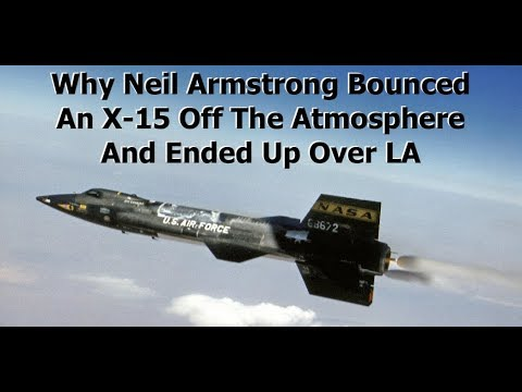 Why Neil Armstrong's X-15 Test Flight Bounced Off The Atmosphere
