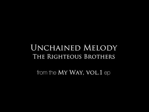 Unchained Melody - Official Music Video