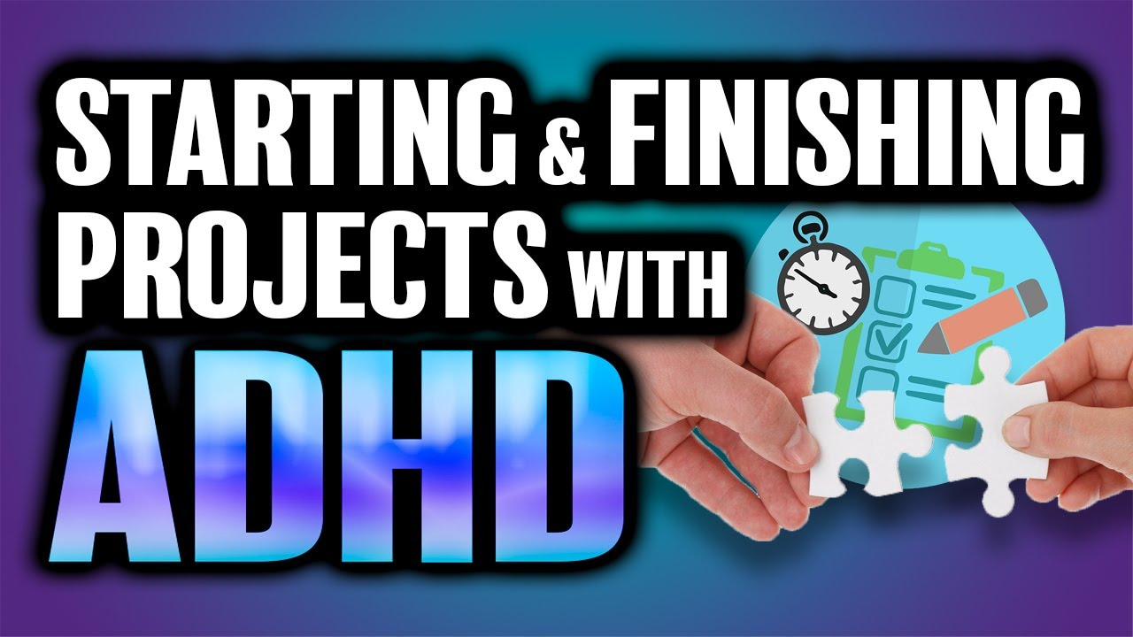 Starting & Finishing Projects With ADHD 📝🎯 - 7 Tips