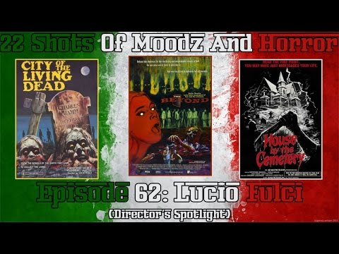Podcast: 22 Shots of Moodz and Horror (Italian Month) Ep. 62 | Lucio Fulci (Gates of Hell Trilogy)